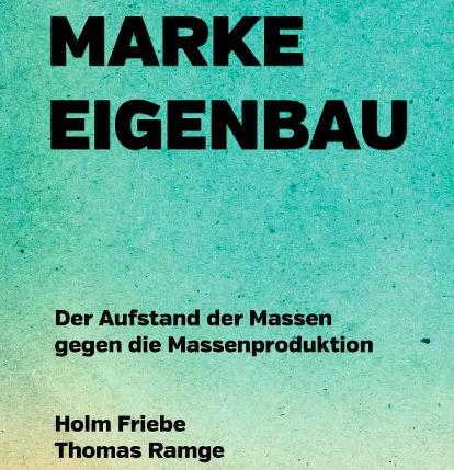 Holm Friebe, Thomas Ramge: Marke Eigenbau