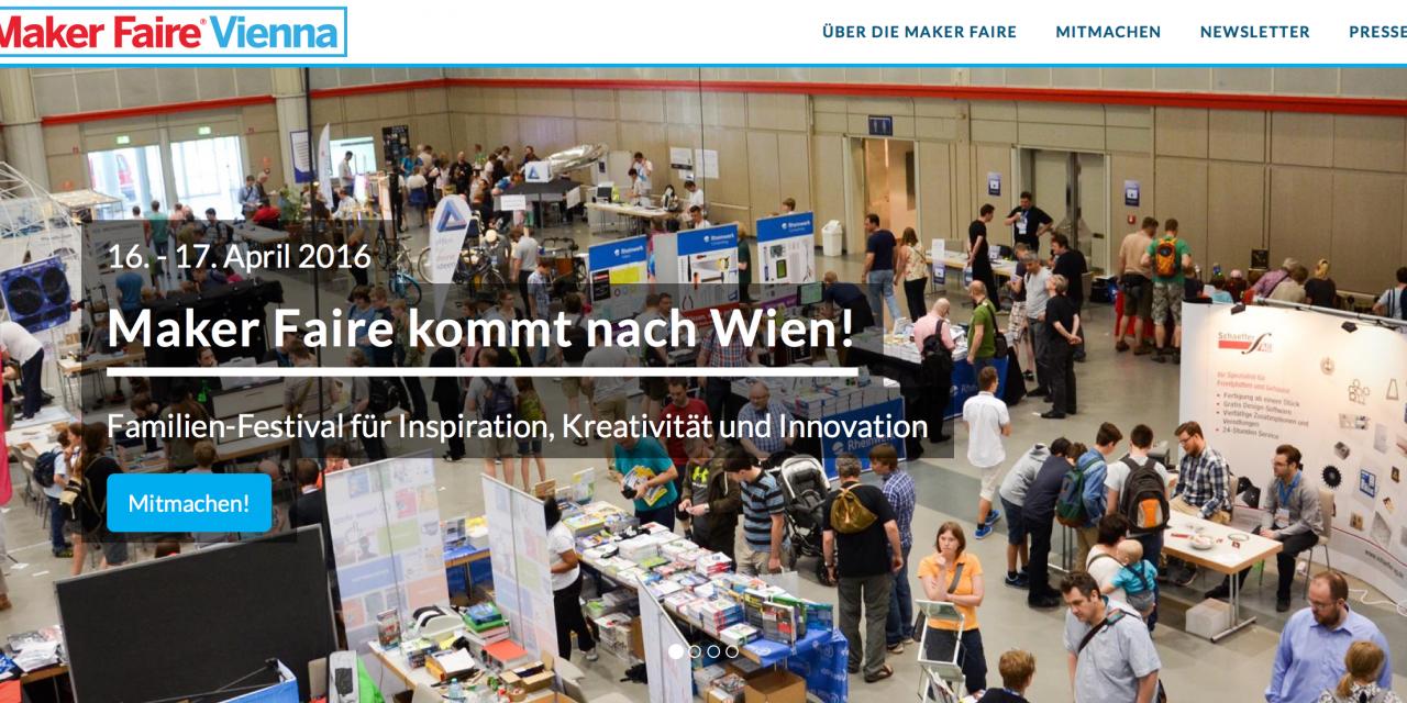 16./17.4.2016 Die 1. Makerfaire in Wien!