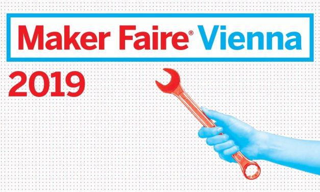 Maker Faire Vienna am 4. und 5. Mai 2019