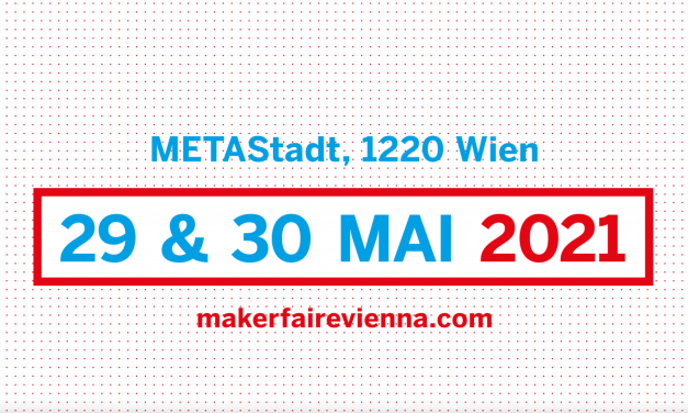29. & 30.5.2021 Maker Faire Vienna