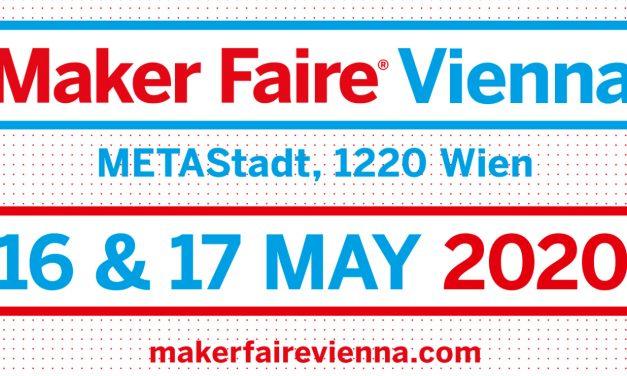 16. & 17.5.2020 Maker Faire Vienna